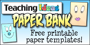 Teaching Ideas Paper Bank - Free printable paper templates!